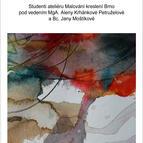 Výstava studentů ateliéru Malování kreslení Brno