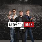 AktrŠéf MdB – reality show z vašeho divadla